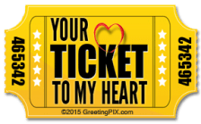 GreetingPIX.com_Word Pictures_Your Ticket To My Heart