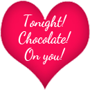 Tonight Chocolate on you