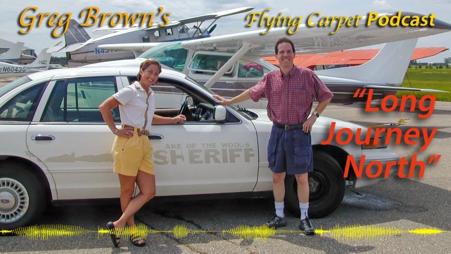"""Long Journey North"" Greg's Flying Carpet Podcast #10"