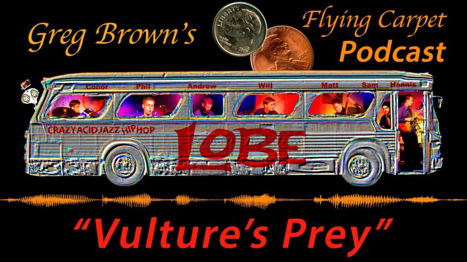 """Vulture's Prey,"" Greg's Flying Carpet Podcast #11"