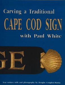 Carving a Traditional Cape Cod Sign