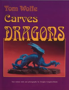 Tom Wolfe Carves Dragons