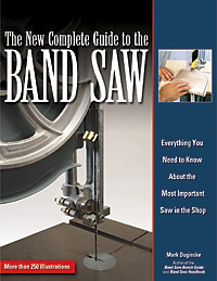 New Complete Guide to the Band Saw: