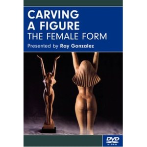 DVD - Ray Gonzalez Carving A Figure: The Female Form