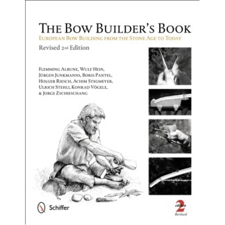 The Bow Builder's Book: European Bow Building from the Stone Age