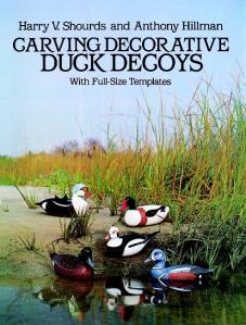 Carving Decorative Duck Decoys: With Full-Size Templates