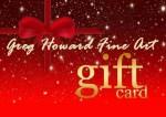 Greg Howard Fine Art Studio Gift Card