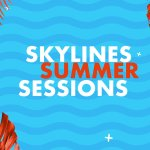 Introducing Skylines Summer Sessions
