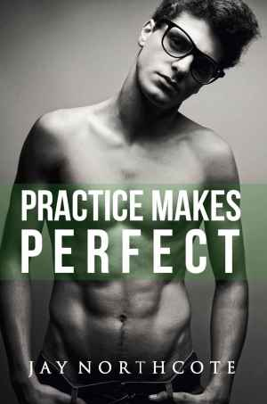 Jay Northcote--Practice Makes Perfect