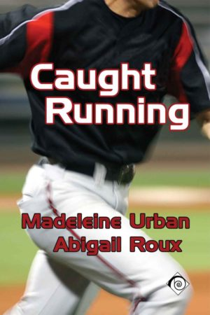 Madeleine Urban & Abigail Roux--Caught Running
