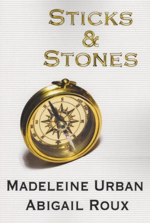 Madeleine Urban & Abigail Roux--Cut & Run Book 2 - Sticks & Stones