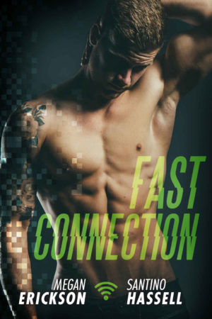 Megan Erikson & Santino Hassell--Cyberlove Book 2 - Fast Connection