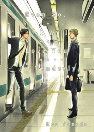 Yoneda Kou--Even So, I Will Love You Tenderly
