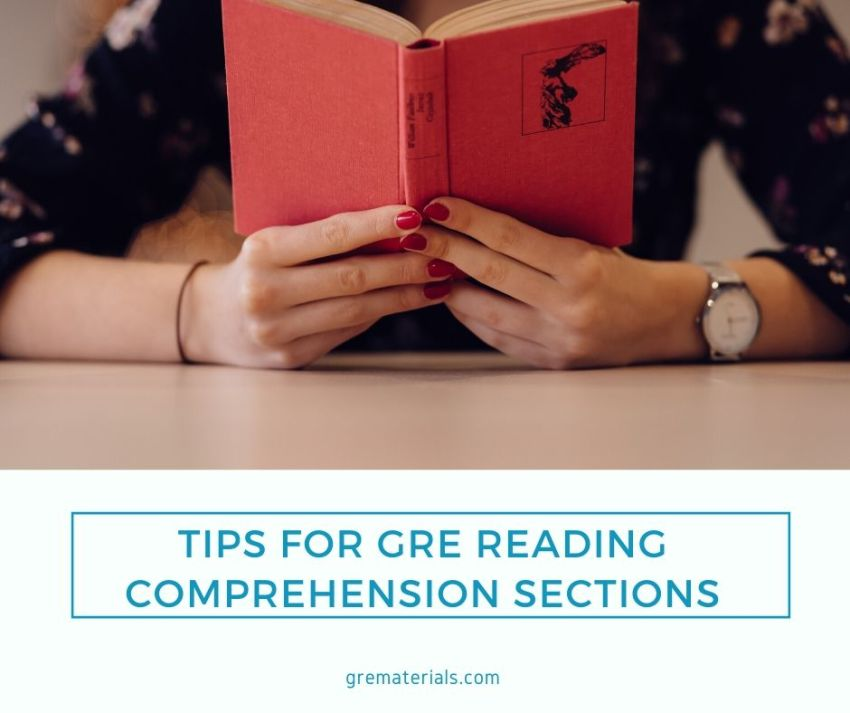 TIPS FOR GRE READING COMPREHENSION SECTIONS