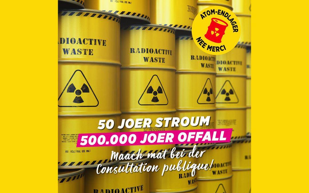 Dréngend: Zesummen géint de geféierlechen Stockage vun Atommüll!