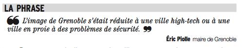 """Avant Son arrivée """"Grenoble s'était réduite à une ville avec des problèmes de sécurité"""" . Depuis c'est résolu!"""