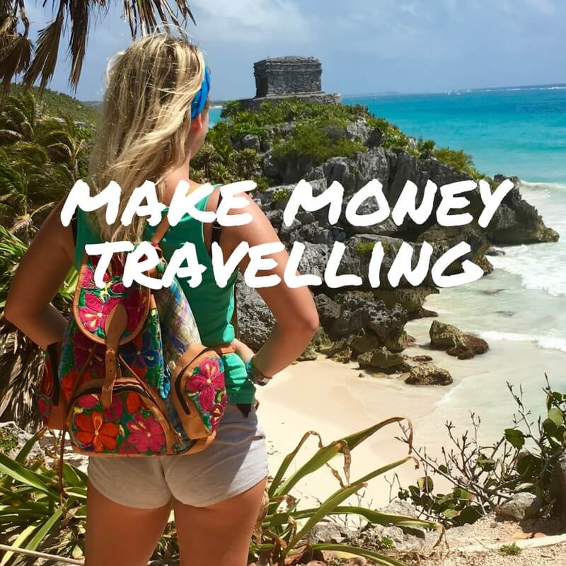 Top 10 Ways To Make Money Travelling