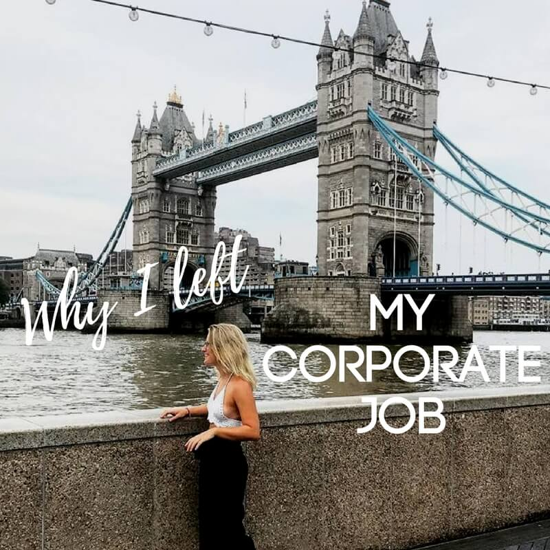 Why I Left My Well Paid Corporate Job