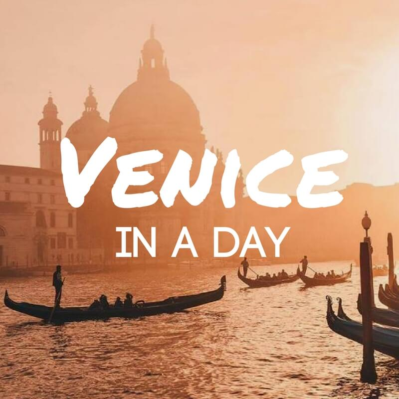 What To Do Venice In One Day: Best Things To Do & Places To See