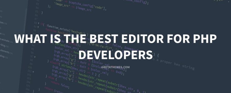 What Is The Best Editor For PHP Developers