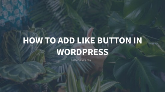How to Add Like Button in WordPress