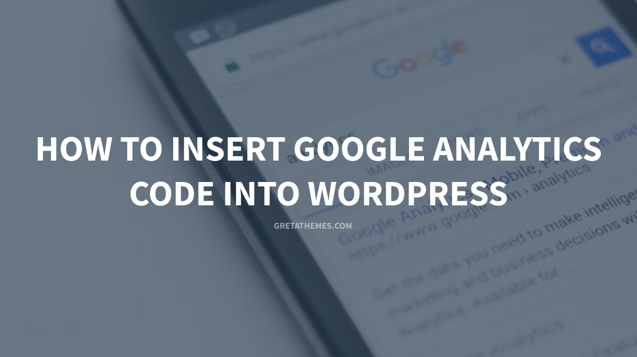 How to insert Google Analytics code into WordPress