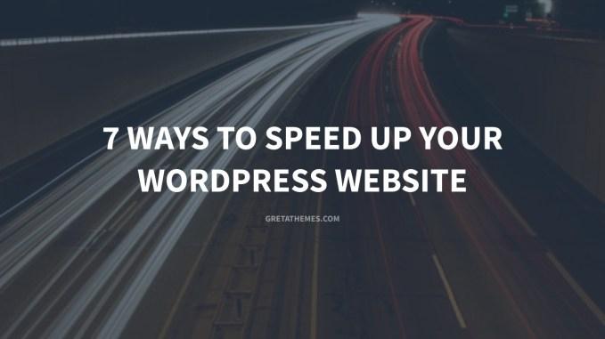 7 ways to speed up your WordPress website