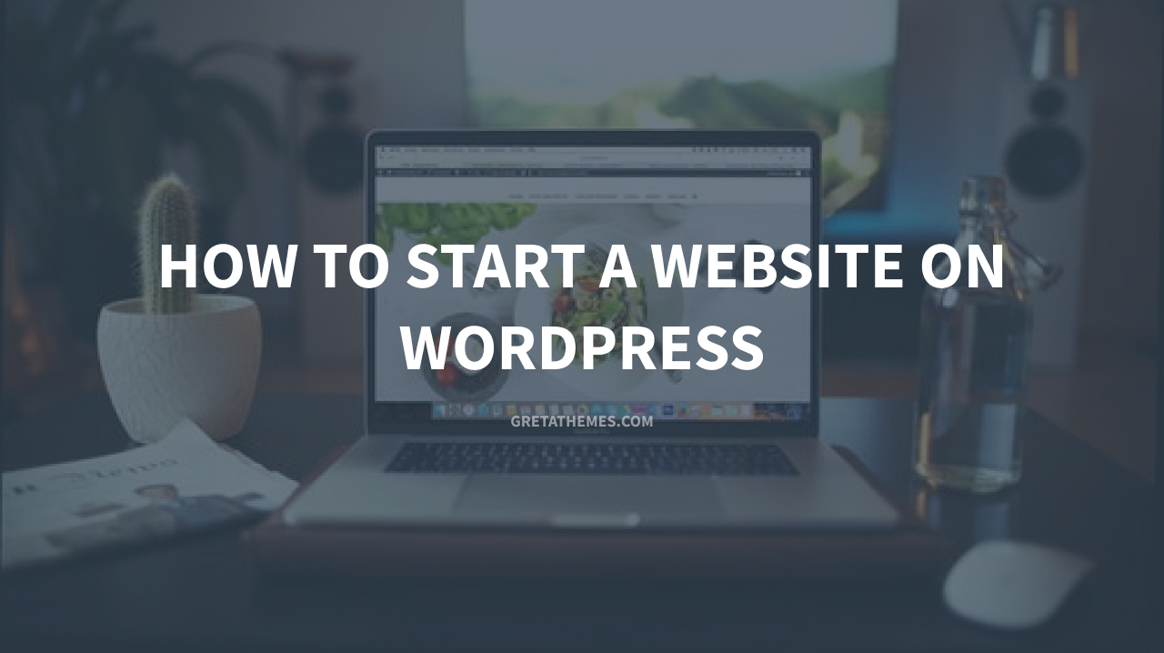 How to Start a Website on WordPress