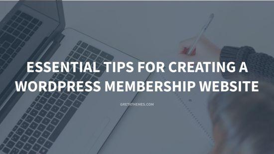 Essential Tips for Creating a WordPress Membership Website