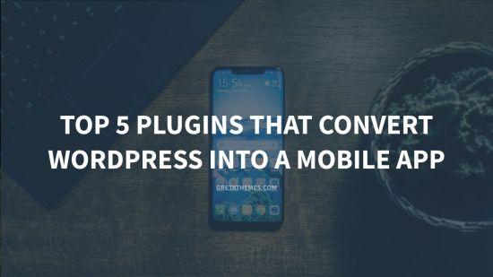 Top 5 Plugins that Convert WordPress into a Mobile App