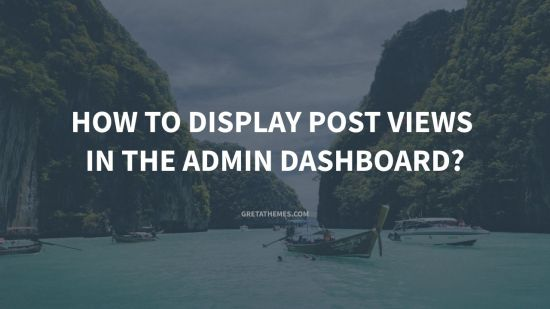 how to display postviews in the admin dashboard