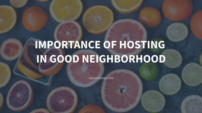 Importance of Hosting in Good Neighborhood