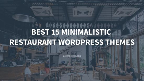 Best 15 Minimalistic Restaurant WordPress Themes