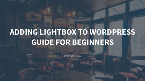Adding Lightbox to WordPress Site: Ultimate Guide for Beginners