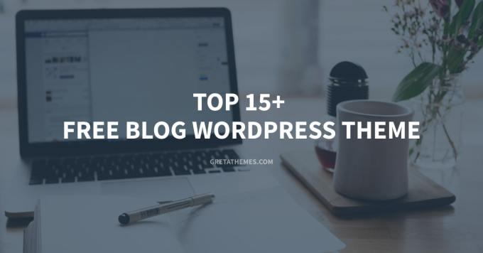 Top 15+ Free Blog WordPress theme