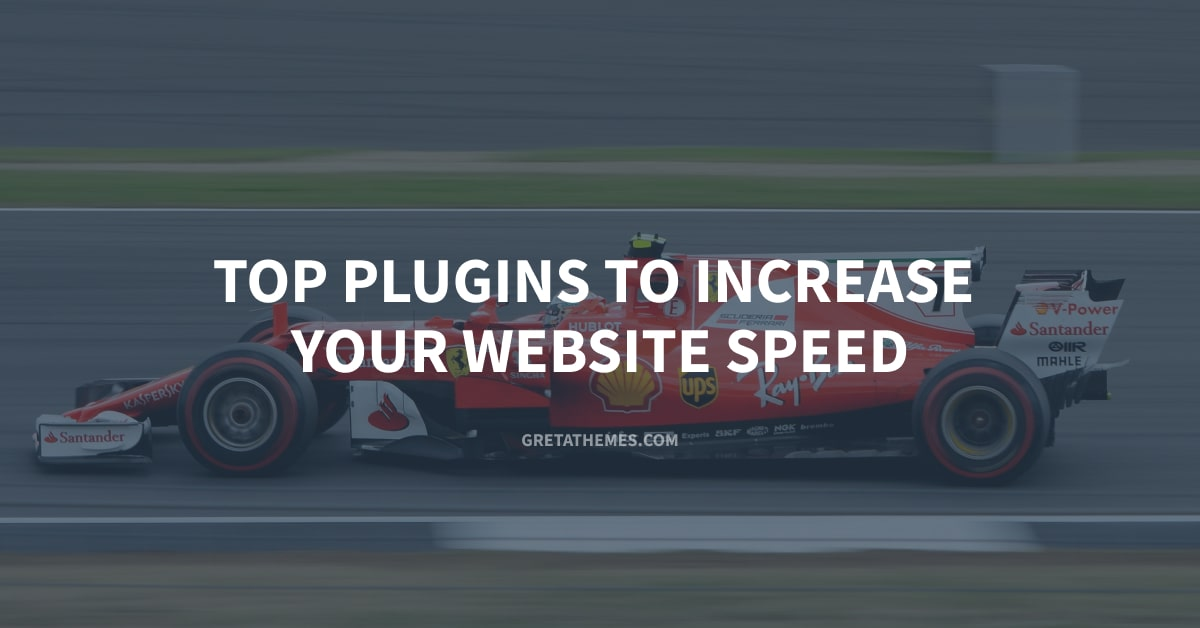 Top Plugins To Increase Your Website Speed