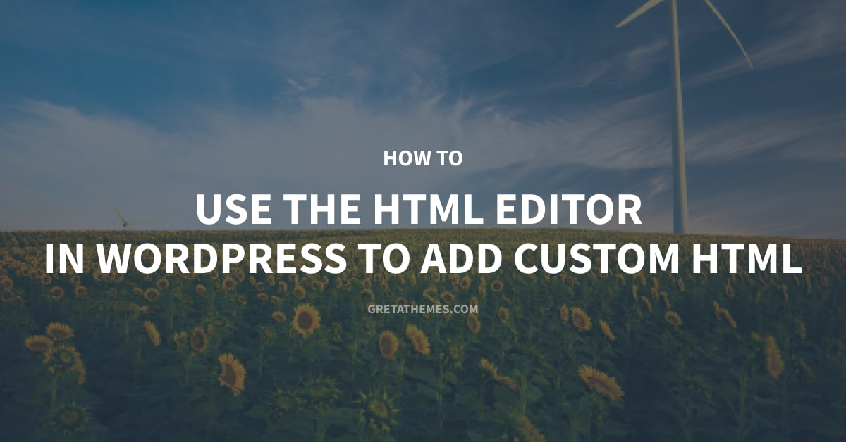 How to Use the HTML Editor in WordPress to Add Custom HTML
