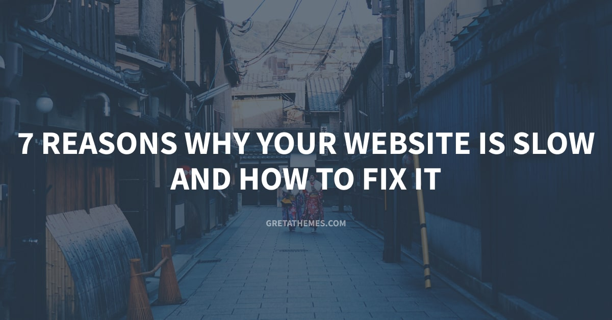 7 Reasons Why Your Website is Slow and How to Fix It
