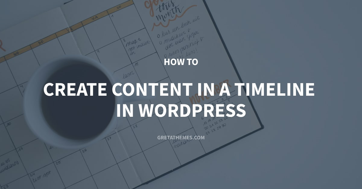 How to Create Content in a Timeline in WordPress