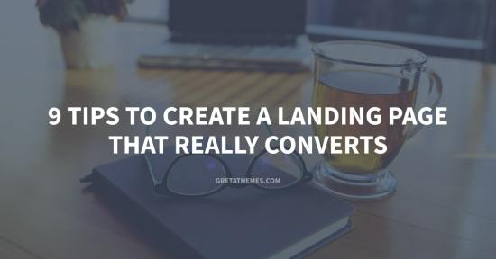 9 Tips to Create a Landing Page That Really Converts