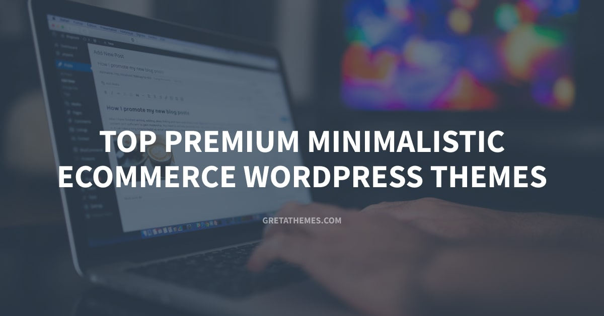 Top 12 Premium Minimalistic ECommerce WordPress Themes [2021]