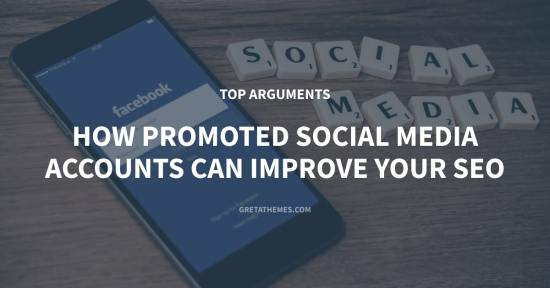 Top 5 Arguments How Promoted Social Media Accounts Can Improve Your SEO