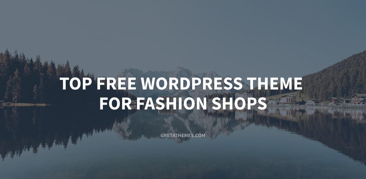 Top 11+ free WordPress theme for fashion shops