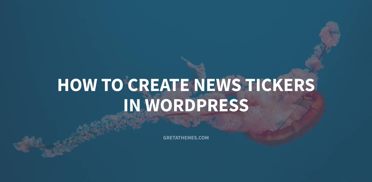 Process of creating news tickers in WordPress website