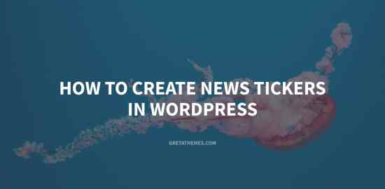 Process of creating news tickers in WordPress website