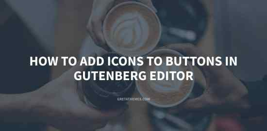 How to add icons to buttons in Gutenberg Editor
