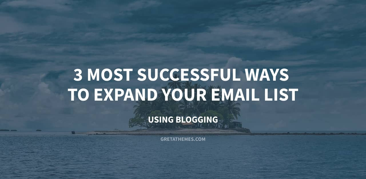 3 Most successful ways to expand your email list using Blogging