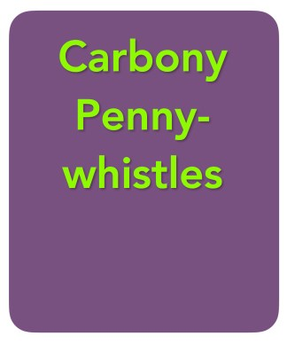 Carbony Pennywhistles