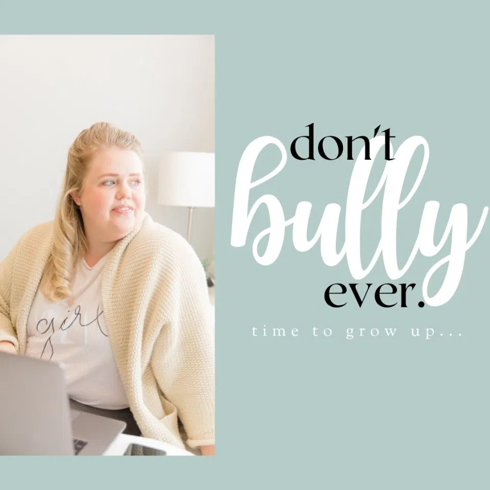 Don't Bully Ever. time to Grow Up.  Path to Business Podcast - Episode #4