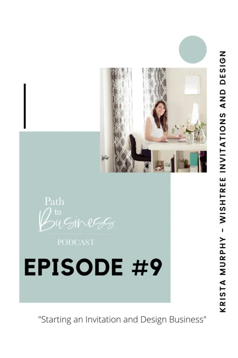 Starting an Invitation and Design Business - Krista Murphy - WishTree Invitations and Design  Path to Business Podcast - Bethany Barrette from Grey Loft Studio chats with Krista about building an Invitation and Design Business.
